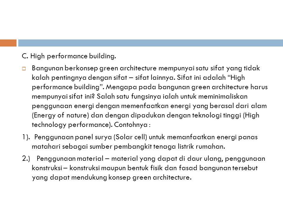 Gedung Perpustakaan Nasional Singapura  Gedung ini menggunakan teknik-teknik kinerja konsumsi energi yang rendah (Ir Jimmy Priatman, M Arch dalam http://www.forumdesain.com/forumdisplay.php?s=9ff3306a50a65f44af4 4953577de49e2&f=16)