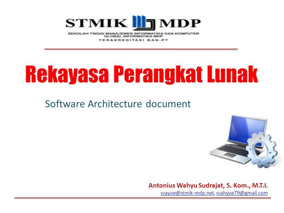 Antonius Wahyu Sudrajat, S. Kom., M.T.I. wayoe@stmik-mdp.netwayoe@stmik-mdp.net, wahyue79@gmail.comwahyue79@gmail.com Rekayasa Perangkat Lunak Softwar