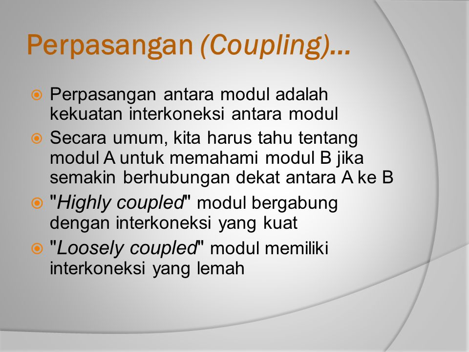 Perpasangan (Coupling)... Tujuan: modul barpasangan selonggar mungkin.