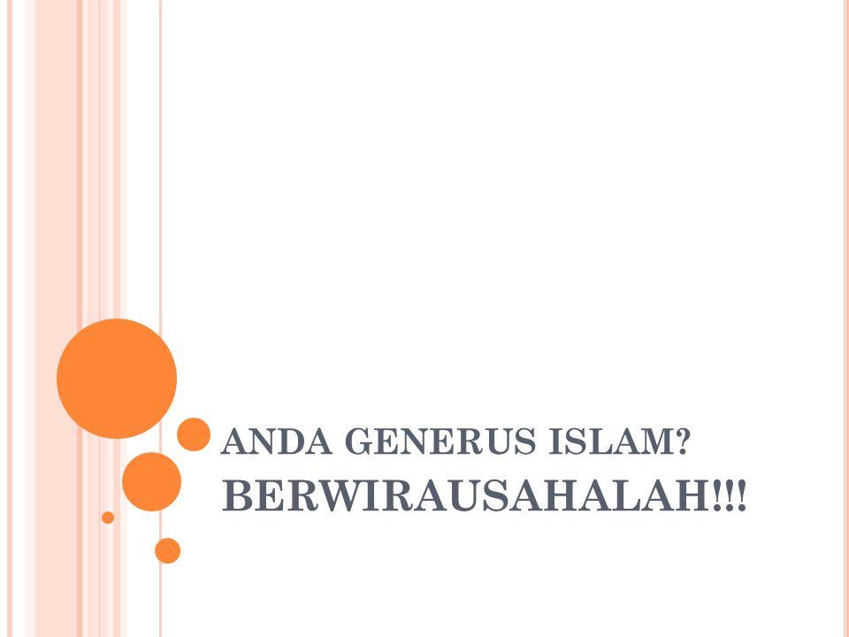 ANDA GENERUS ISLAM? BERWIRAUSAHALAH!!!