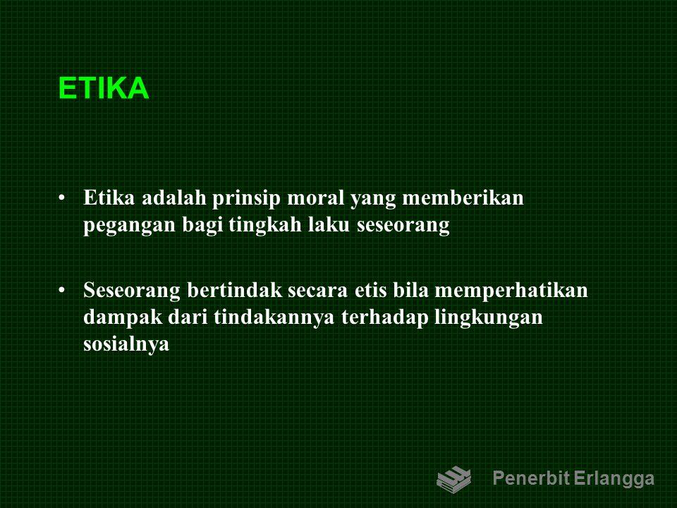 ETIKA Etika adalah prinsip moral yang memberikan pegangan bagi tingkah laku seseorang Seseorang bertindak secara etis bila memperhatikan dampak dari t
