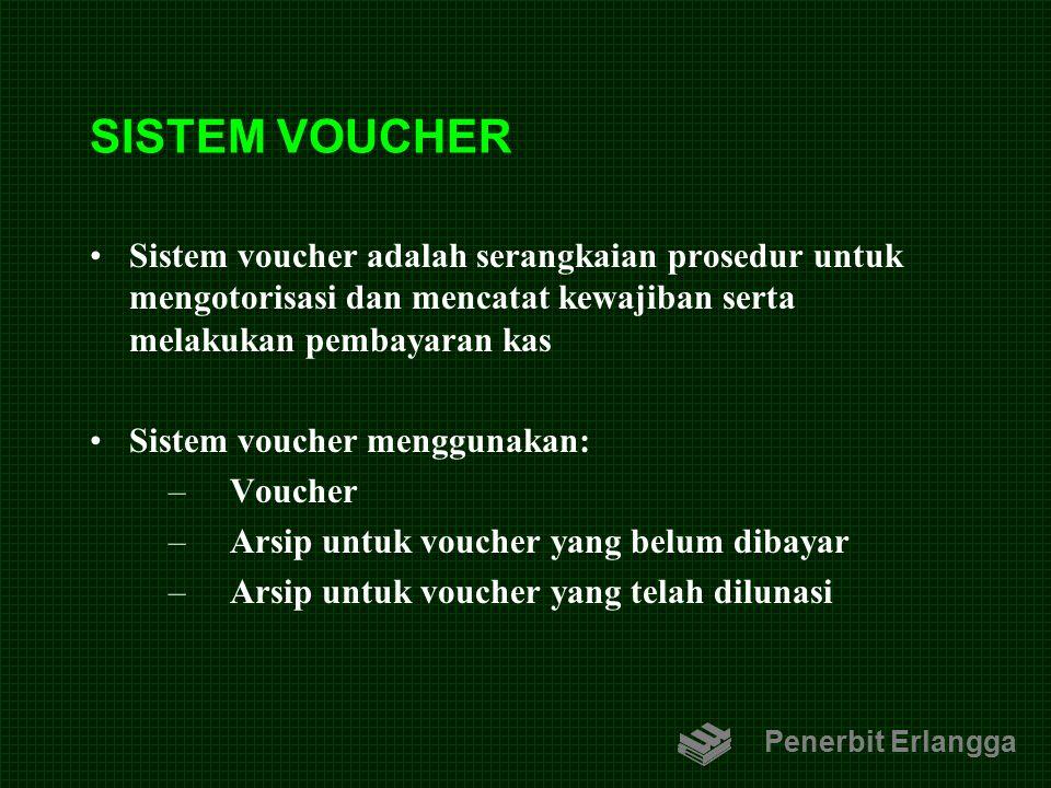 SISTEM VOUCHER Sistem voucher adalah serangkaian prosedur untuk mengotorisasi dan mencatat kewajiban serta melakukan pembayaran kas Sistem voucher men