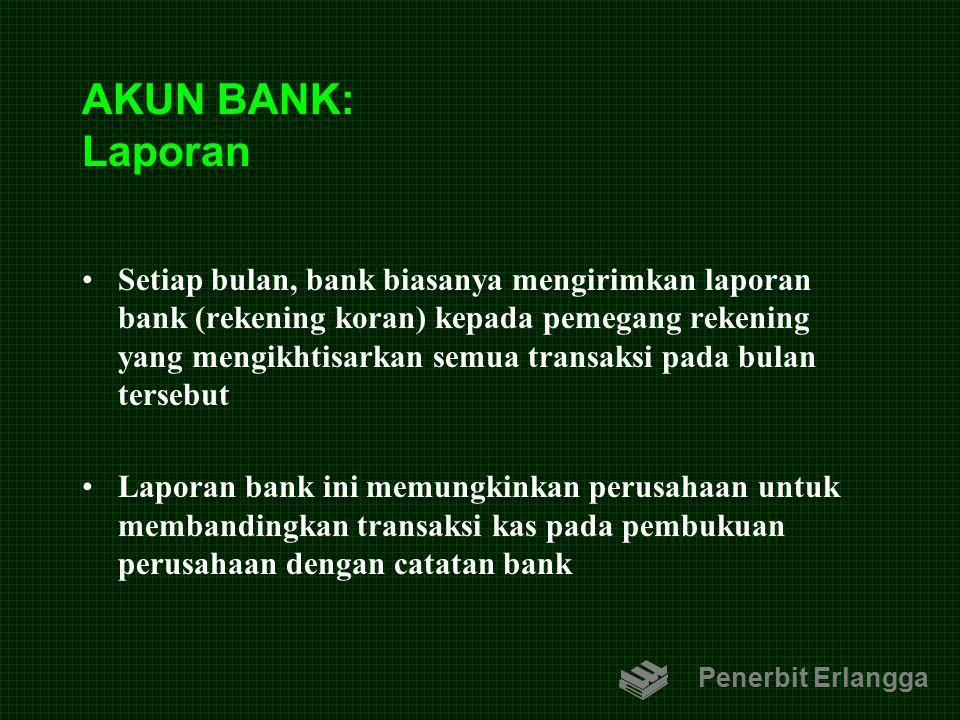 AKUN BANK: Laporan Setiap bulan, bank biasanya mengirimkan laporan bank (rekening koran) kepada pemegang rekening yang mengikhtisarkan semua transaksi