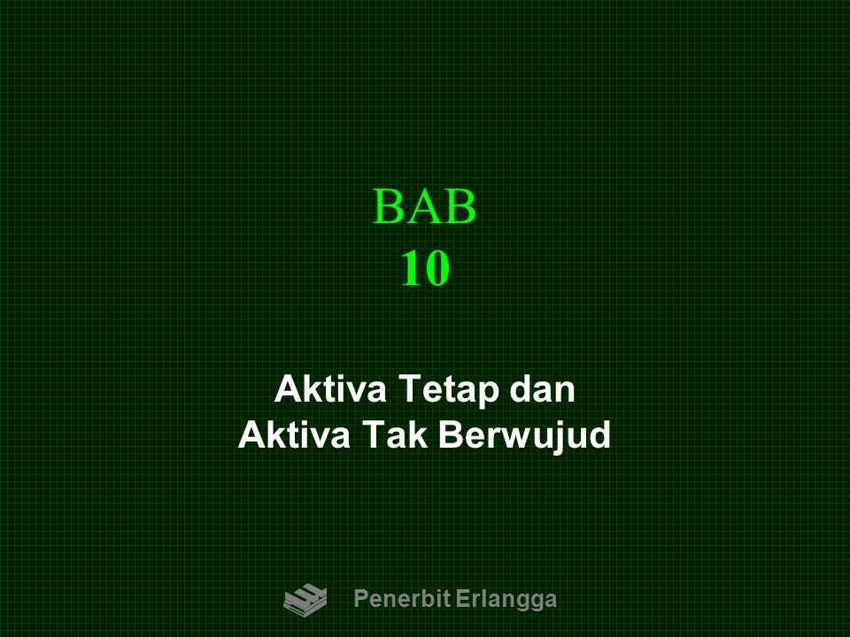 BAB 10 Penerbit Erlangga Aktiva Tetap dan Aktiva Tak Berwujud
