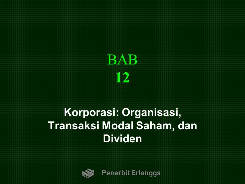 BAB 12 Penerbit Erlangga Korporasi: Organisasi, Transaksi Modal Saham, dan Dividen