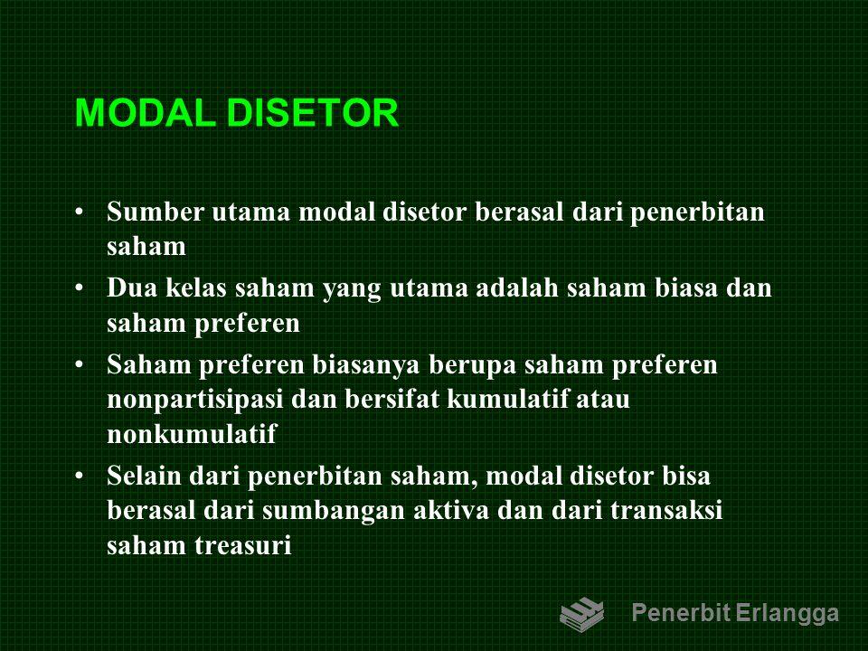 MODAL DISETOR Sumber utama modal disetor berasal dari penerbitan saham Dua kelas saham yang utama adalah saham biasa dan saham preferen Saham preferen