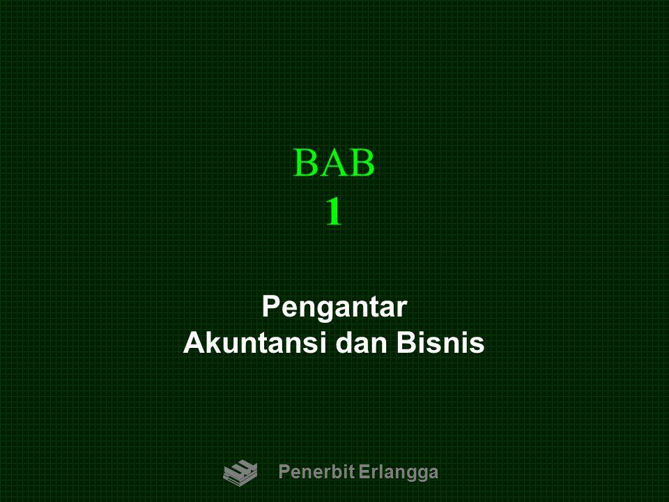 BAB 1 Penerbit Erlangga Pengantar Akuntansi dan Bisnis