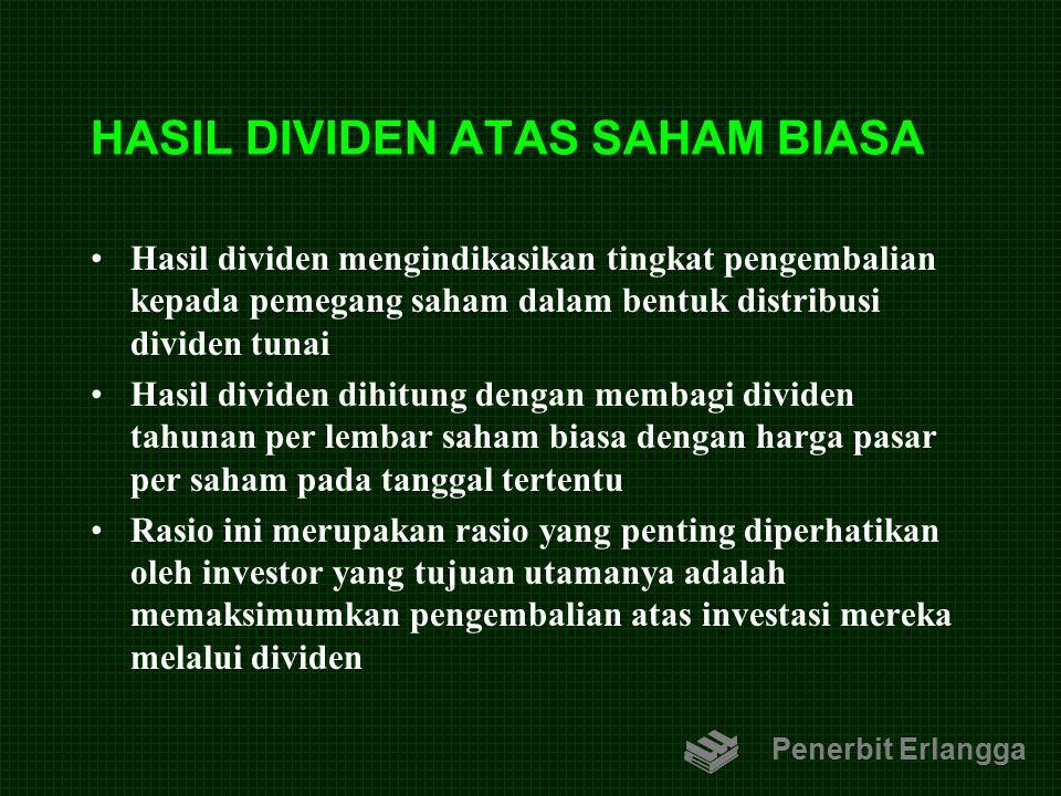 HASIL DIVIDEN ATAS SAHAM BIASA Hasil dividen mengindikasikan tingkat pengembalian kepada pemegang saham dalam bentuk distribusi dividen tunai Hasil di
