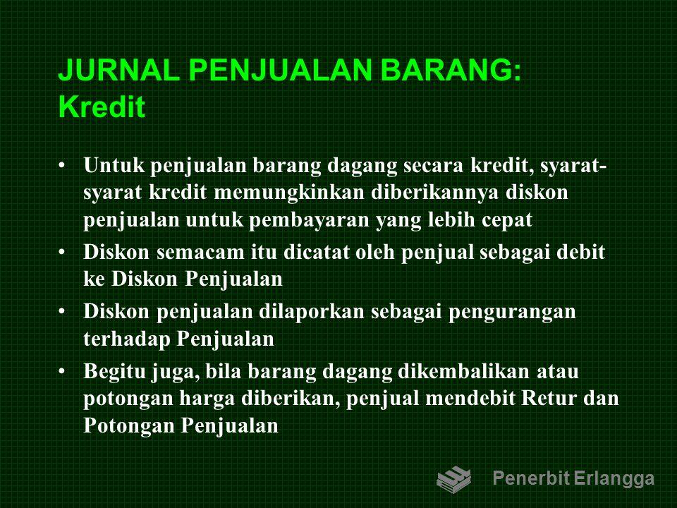JURNAL PENJUALAN BARANG: Kredit Untuk penjualan barang dagang secara kredit, syarat- syarat kredit memungkinkan diberikannya diskon penjualan untuk pe
