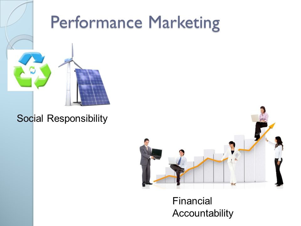 Performance Marketing Social Responsibility Financial Accountability