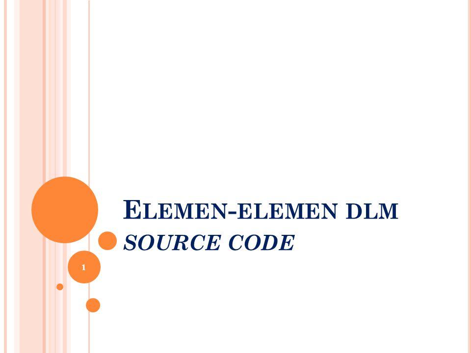 E LEMEN - ELEMEN DLM SOURCE CODE 1