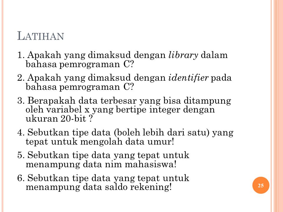 L ATIHAN 1.Apakah yang dimaksud dengan library dalam bahasa pemrograman C.
