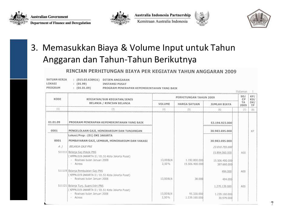 7 3. Memasukkan Biaya & Volume Input untuk Tahun Anggaran dan Tahun-Tahun Berikutnya