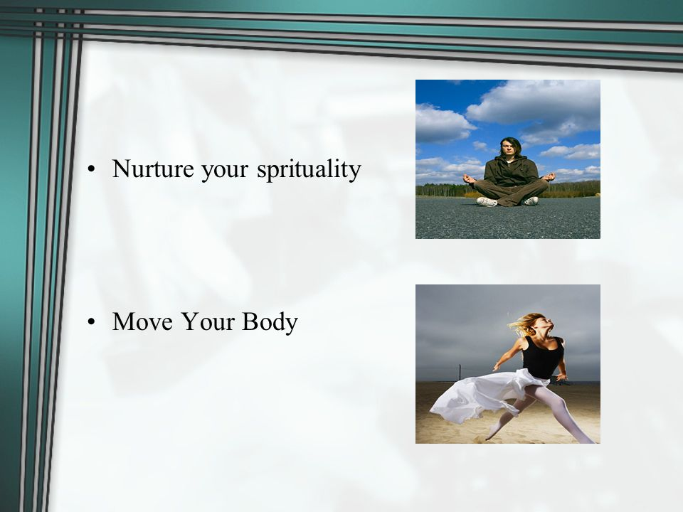 Nurture your sprituality Move Your Body