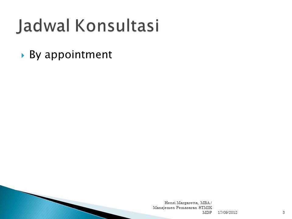  By appointment 17/09/2012 Hensi Margaretta, MBA./ Manajemen Pemasaran STMIK MDP3