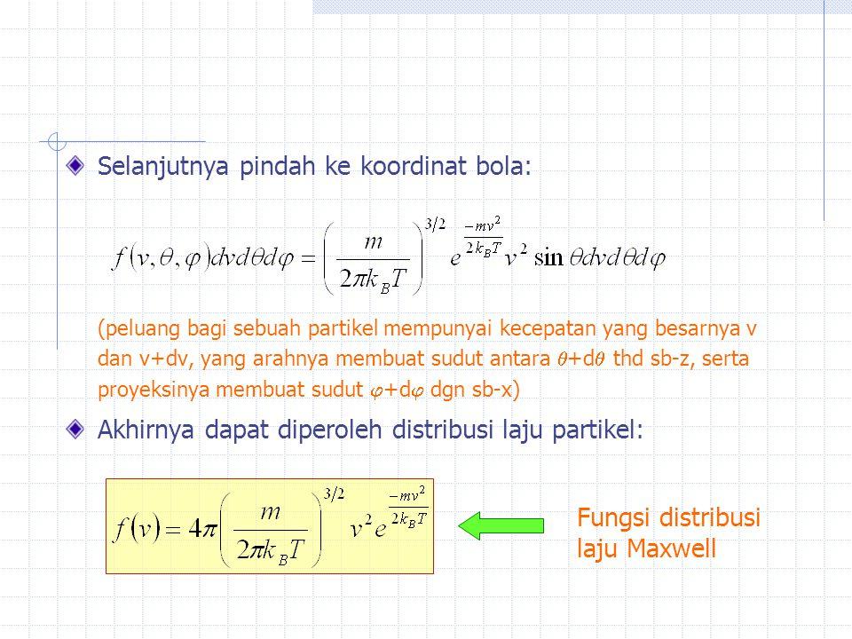 Selanjutnya pindah ke koordinat bola: (peluang bagi sebuah partikel mempunyai kecepatan yang besarnya v dan v+dv, yang arahnya membuat sudut antara 