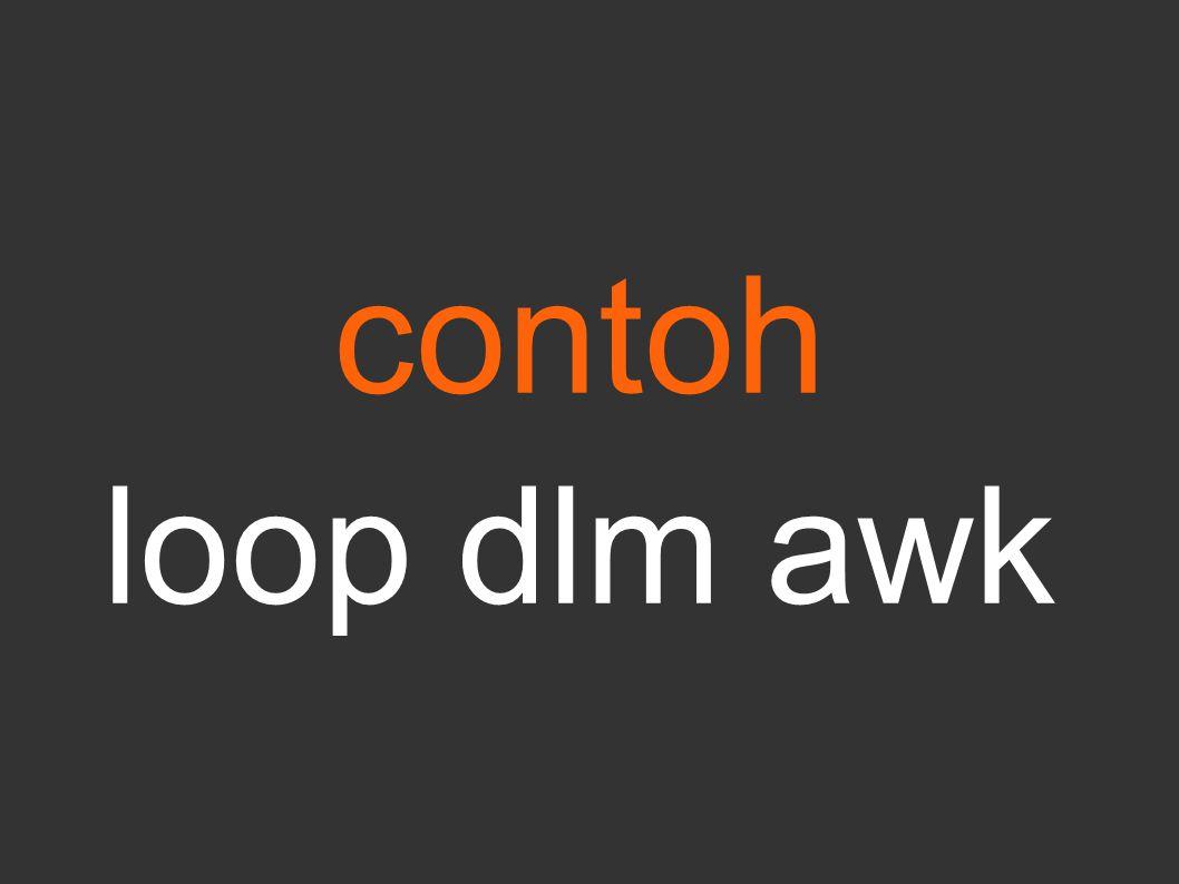 contoh loop dlm awk
