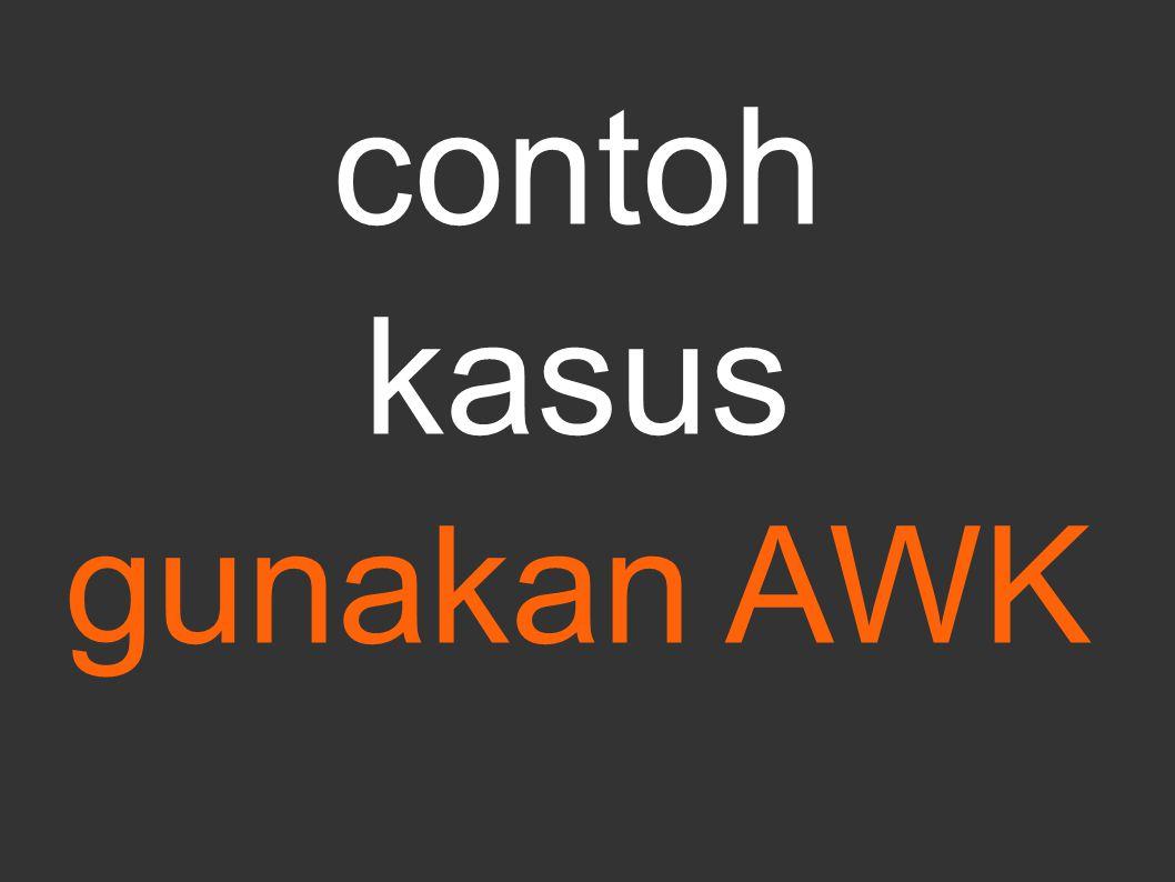 contoh kasus gunakan AWK