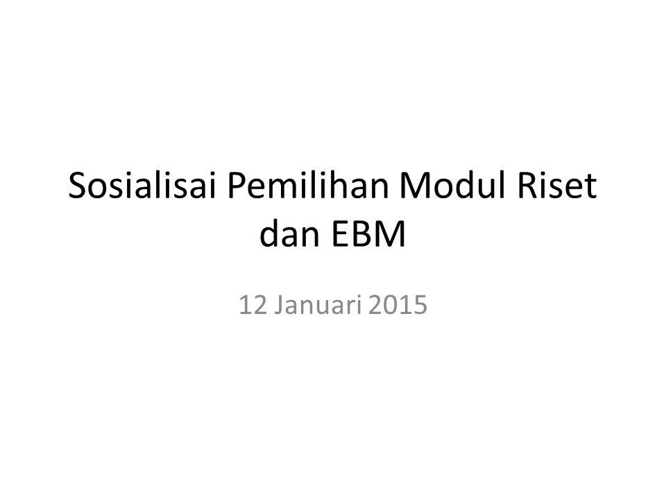 Notulensi Tahun sebelumnya, pemilihan modul riset atau EBM telah ditentukan oleh pihak dekanat.