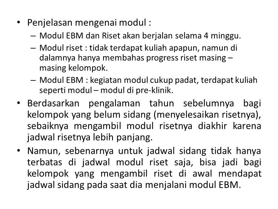 Penjelasan mengenai modul : – Modul EBM dan Riset akan berjalan selama 4 minggu.