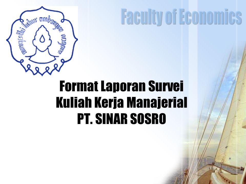 Format Laporan Survei Kuliah Kerja Manajerial PT. SINAR SOSRO