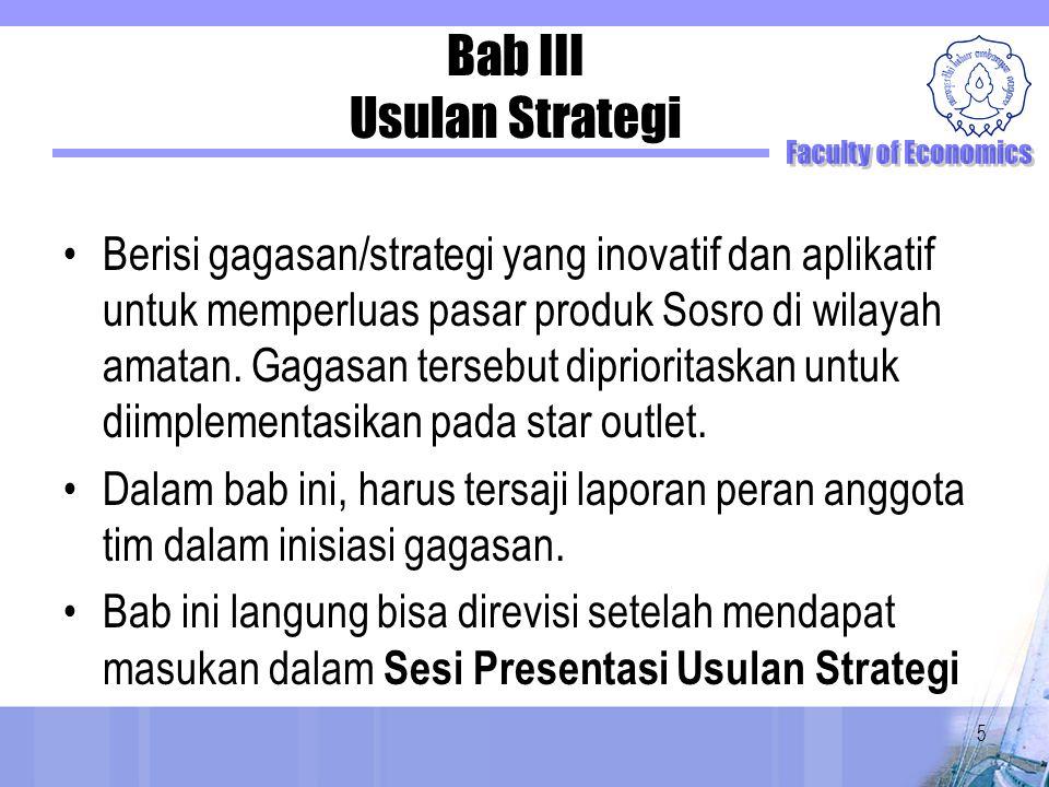 Bab III Usulan Strategi Berisi gagasan/strategi yang inovatif dan aplikatif untuk memperluas pasar produk Sosro di wilayah amatan. Gagasan tersebut di