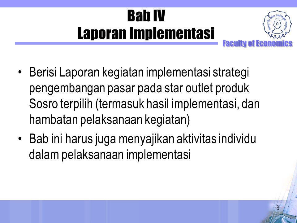 Bab IV Laporan Implementasi Berisi Laporan kegiatan implementasi strategi pengembangan pasar pada star outlet produk Sosro terpilih (termasuk hasil im