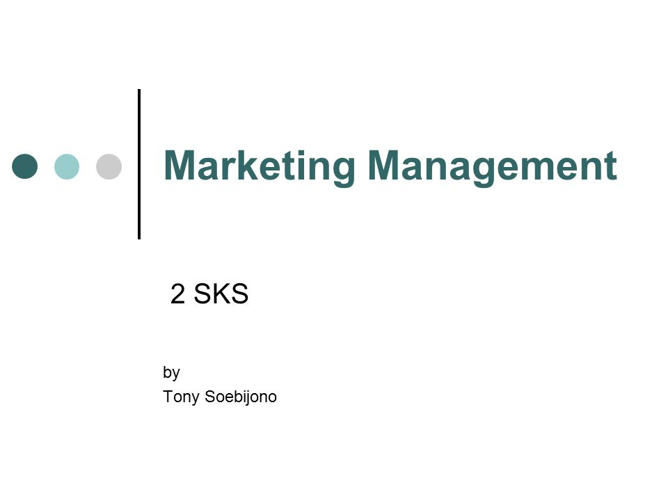 Marketing Management 2 SKS by Tony Soebijono