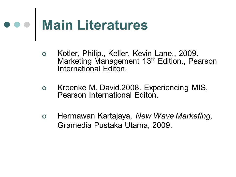 Main Literatures Kotler, Philip., Keller, Kevin Lane., 2009.