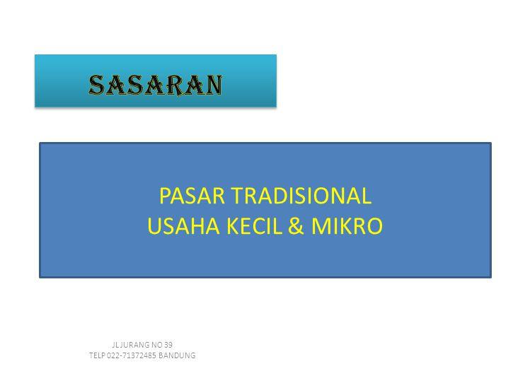 PASAR TRADISIONAL USAHA KECIL & MIKRO JL JURANG NO 39 TELP 022-71372485 BANDUNG