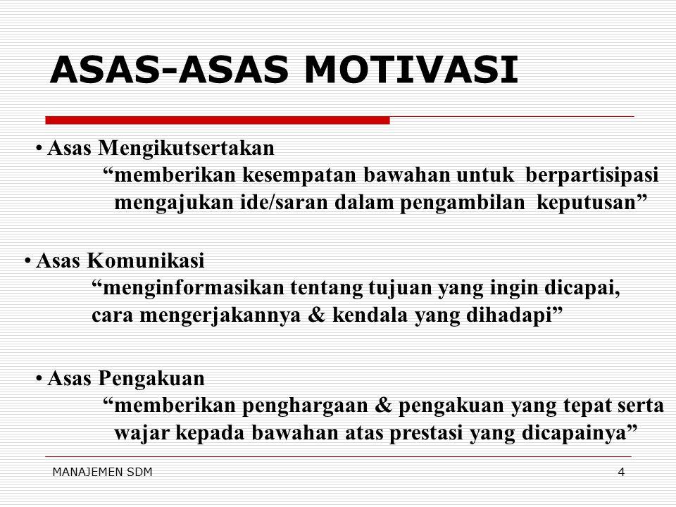 MANAJEMEN SDM3 TUJUAN MOTIVASI  Meningkatkan moral & kepuasaan kerja karyawan  Meningkatkan produktifitas kerja karyawan  Mempertahankan kestabilan