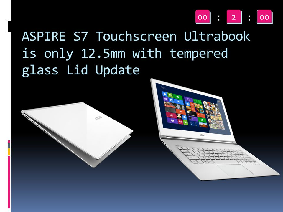 ASPIRE S7 Touchscreen Ultrabook is only 12.5mm with tempered glass Lid Update 59 58 57 56 55 54 53 52 51 50 49 48 47 46 45 44 43 42 41 40 39 38 37 36