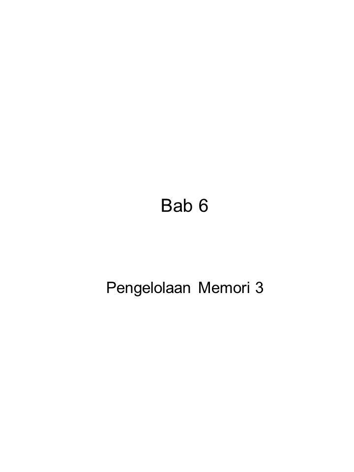 Bab 6 Pengelolaan Memori 3