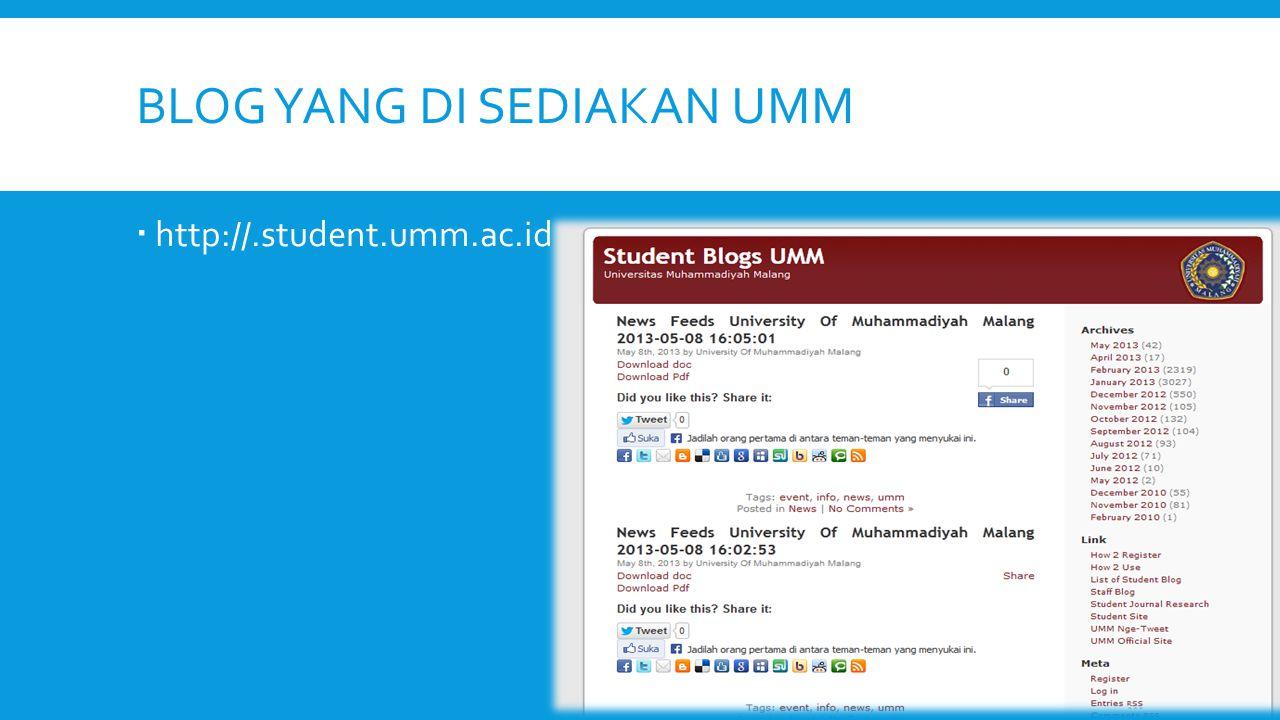BLOG YANG DI SEDIAKAN UMM  http://.student.umm.ac.id