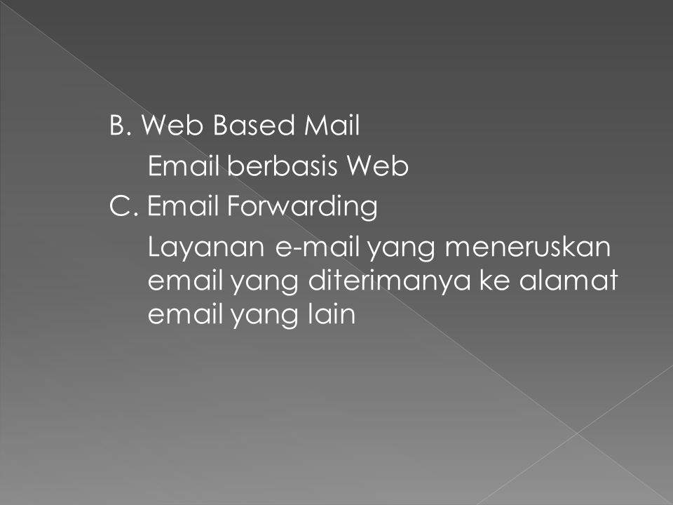 B.Web Based Mail Email berbasis Web C.