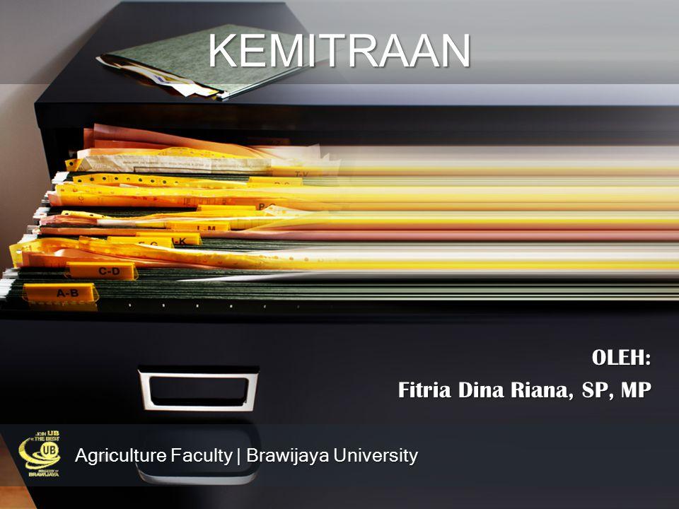 OLEH: Fitria Dina Riana, SP, MP KEMITRAAN Agriculture Faculty | Brawijaya University