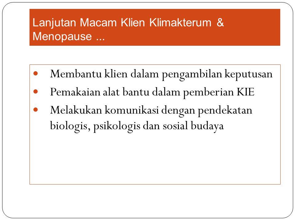 Lanjutan Macam Klien Klimakterum & Menopause...