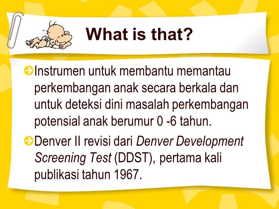 What is that? Instrumen untuk membantu memantau perkembangan anak secara berkala dan untuk deteksi dini masalah perkembangan potensial anak berumur 0