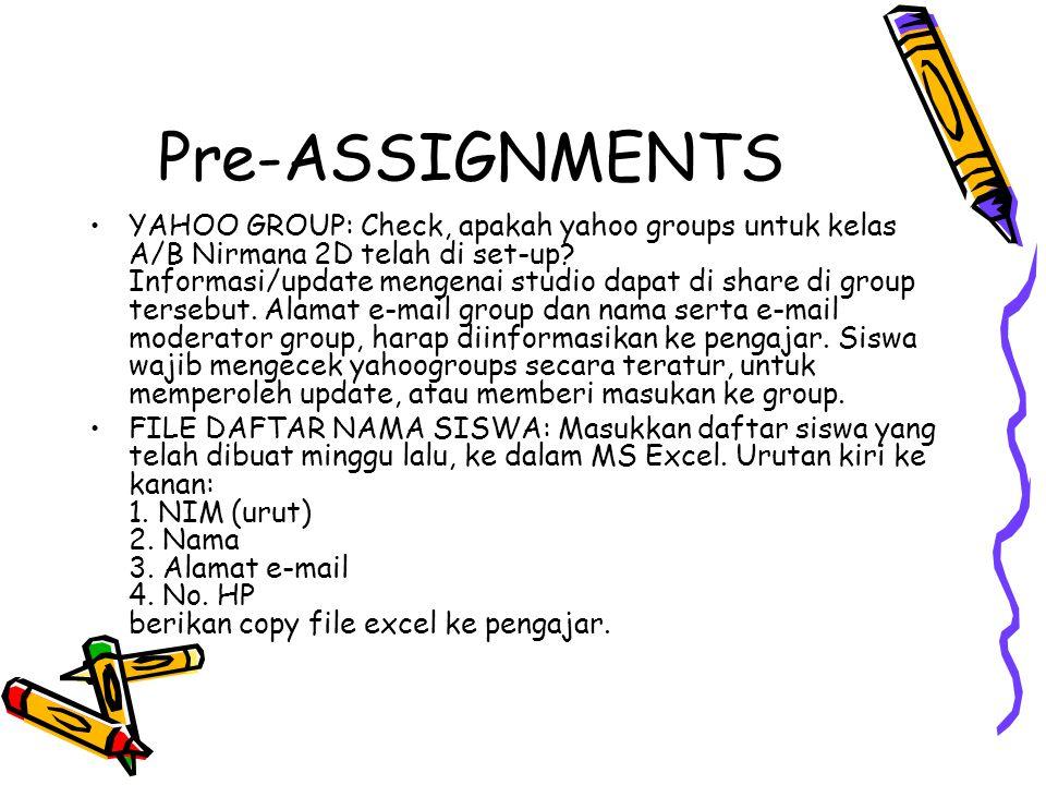 Pre-ASSIGNMENTS YAHOO GROUP: Check, apakah yahoo groups untuk kelas A/B Nirmana 2D telah di set-up? Informasi/update mengenai studio dapat di share di
