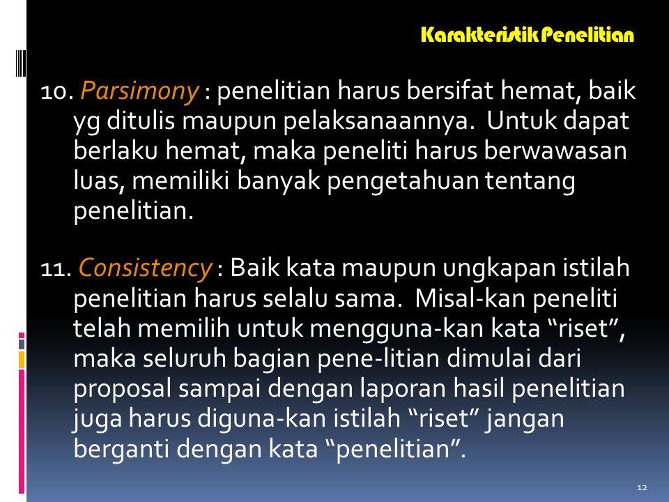 11 8. Generalizability : analisis data harus dijelas- kan dengan tepat, mengapa metode analisis tersebut digunakan sehingga mampu mem- buat generalisa