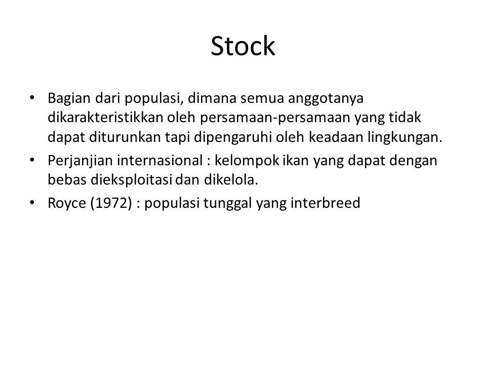 Stock Bagian dari populasi, dimana semua anggotanya dikarakteristikkan oleh persamaan-persamaan yang tidak dapat diturunkan tapi dipengaruhi oleh kead