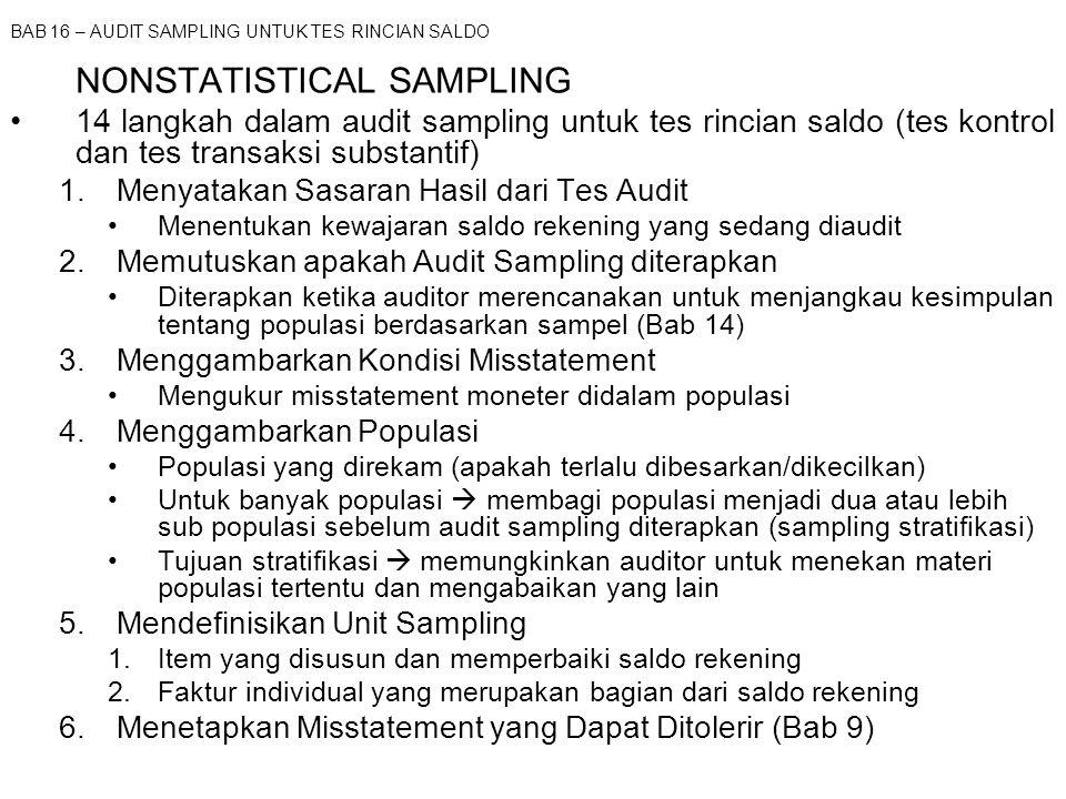 BAB 16 – AUDIT SAMPLING UNTUK TES RINCIAN SALDO NONSTATISTICAL SAMPLING 14 langkah dalam audit sampling untuk tes rincian saldo (tes kontrol dan tes t
