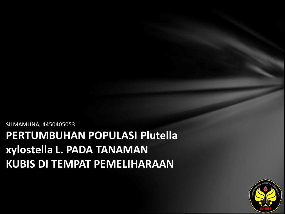 SILMAMUNA, 4450405053 PERTUMBUHAN POPULASI Plutella xylostella L.