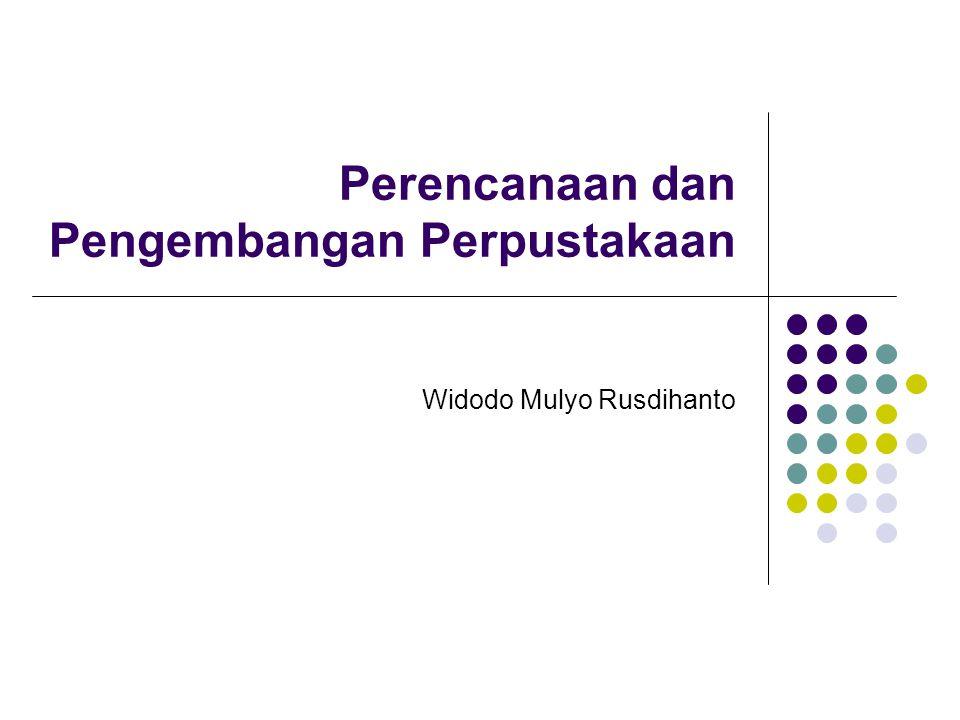 Perencanaan dan Pengembangan Perpustakaan Widodo Mulyo Rusdihanto