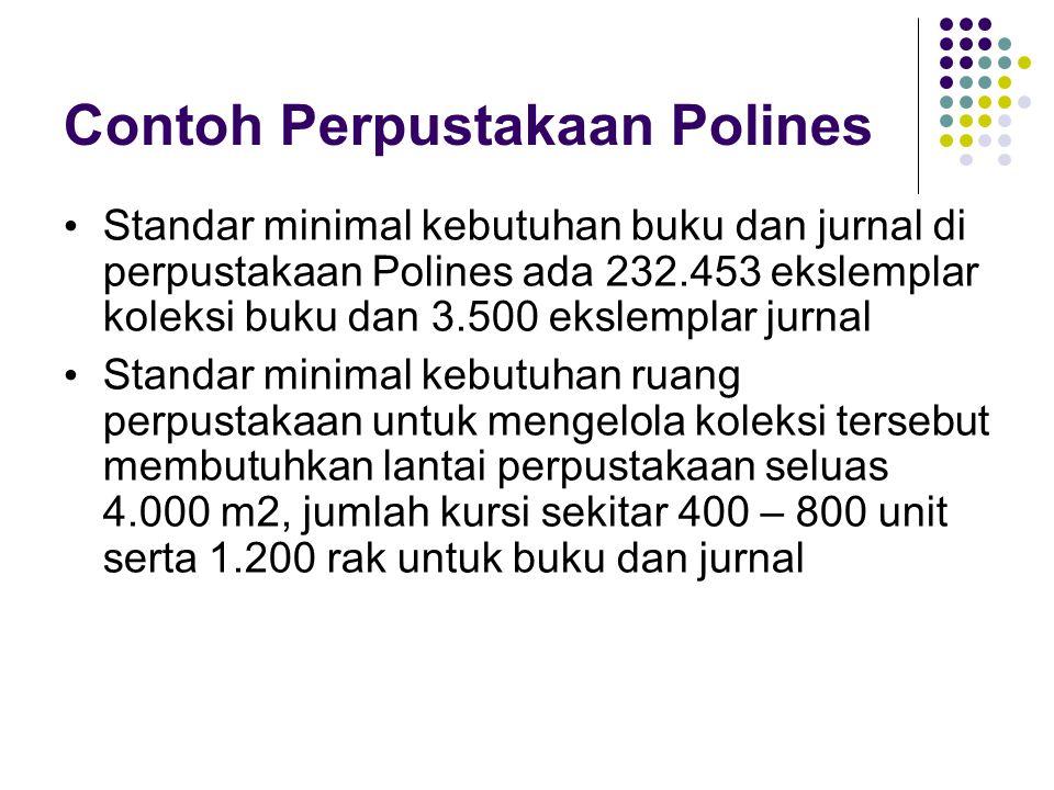 Contoh Perpustakaan Polines Standar minimal kebutuhan buku dan jurnal di perpustakaan Polines ada 232.453 ekslemplar koleksi buku dan 3.500 ekslemplar