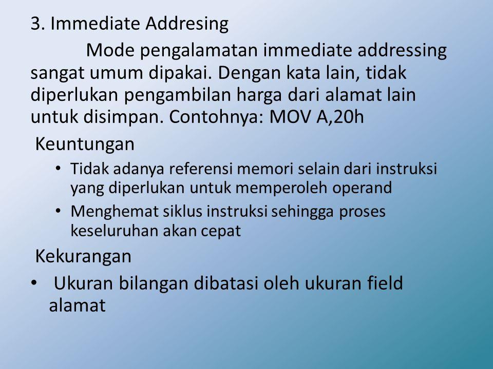 3.Immediate Addresing Mode pengalamatan immediate addressing sangat umum dipakai.