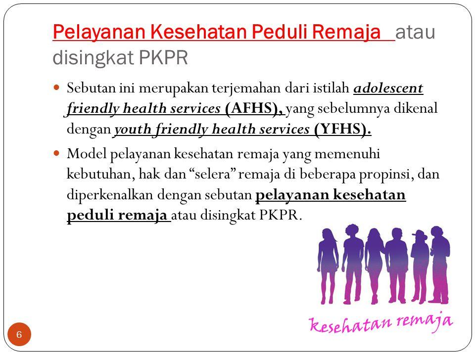 Sasaran PKPR Remaja usia 10-19 tahun Pelajar SLTP/MTs, SMU/MA, remaja putus sekolah.