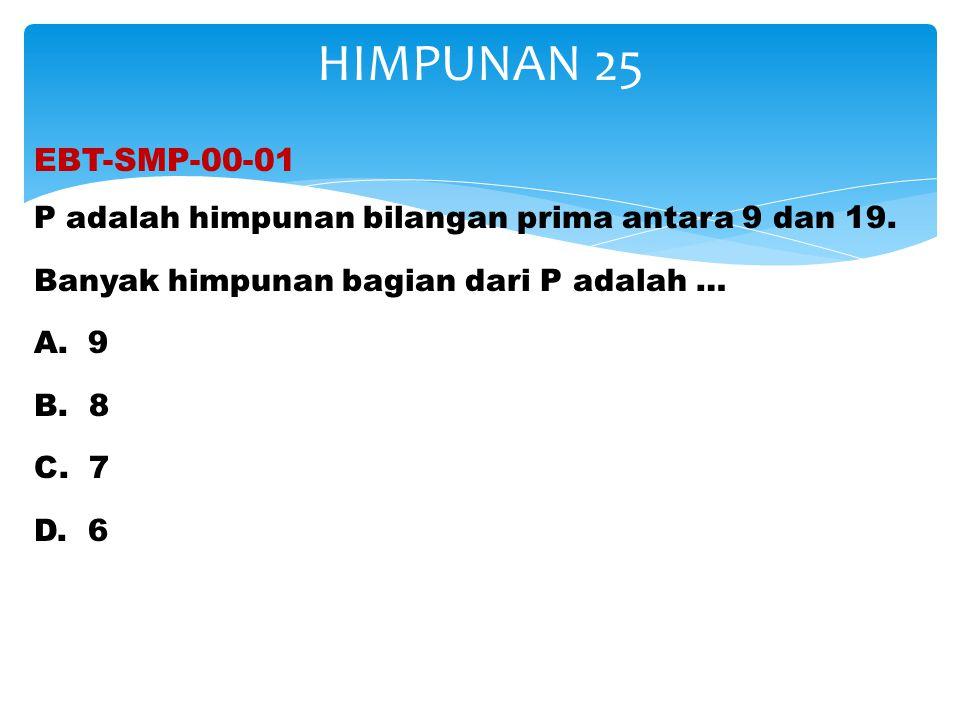 EBT-SMP-00-01 P adalah himpunan bilangan prima antara 9 dan 19.