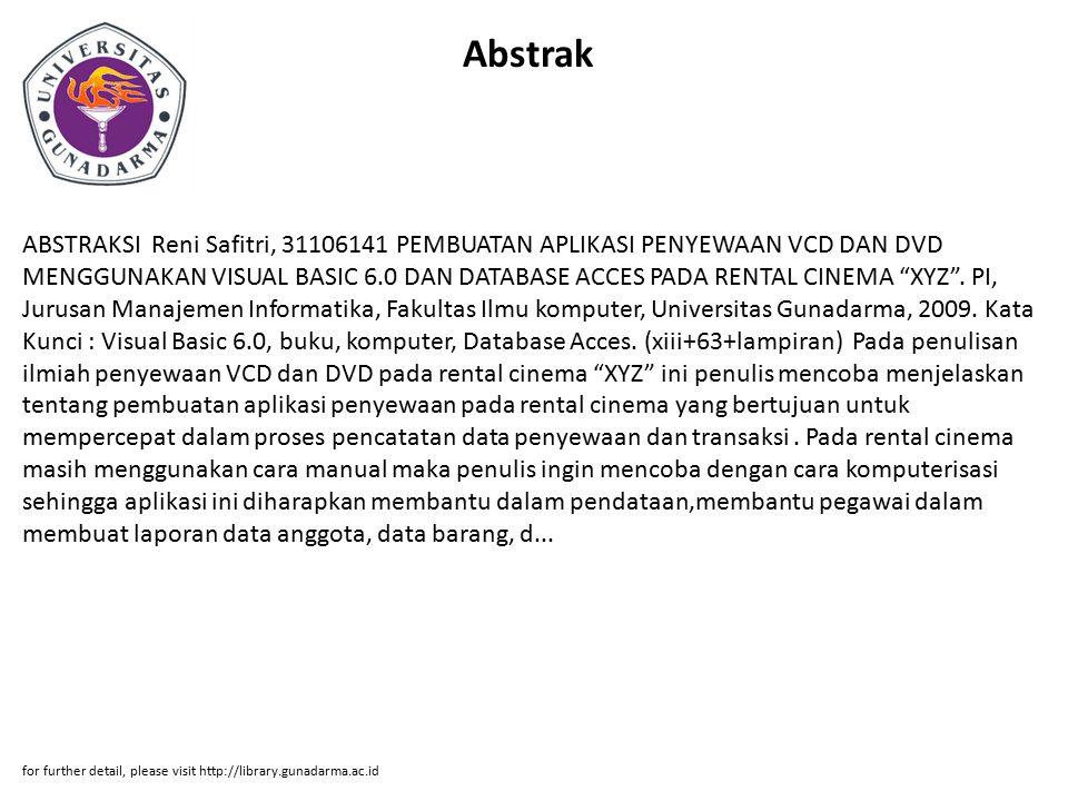 """Abstrak ABSTRAKSI Reni Safitri, 31106141 PEMBUATAN APLIKASI PENYEWAAN VCD DAN DVD MENGGUNAKAN VISUAL BASIC 6.0 DAN DATABASE ACCES PADA RENTAL CINEMA """""""