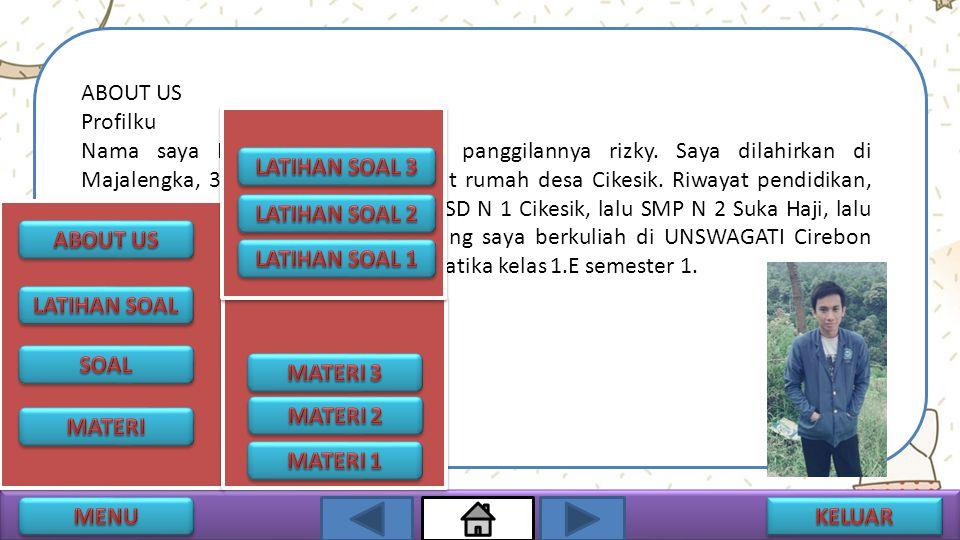 ABOUT US Profilku Nama saya Rizky Pratama, nama panggilannya rizky.